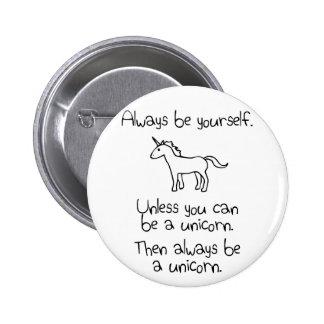 Sea siempre usted mismo, a menos que usted pueda pin redondo de 2 pulgadas