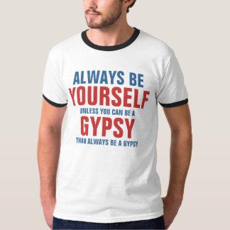 Sea siempre usted mismo a menos que usted pueda playera