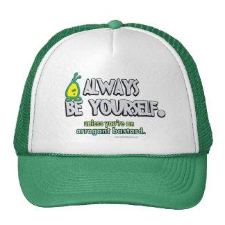 Sea siempre usted mismo… gorra