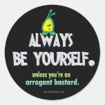 Sea siempre usted mismo… pegatinas redondas