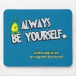 Sea siempre usted mismo… tapetes de ratón