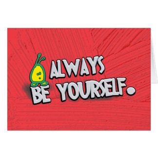 Sea siempre usted mismo… felicitacion