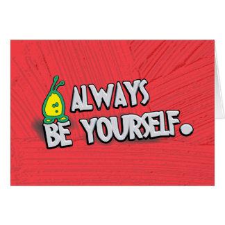 Sea siempre usted mismo… tarjeta de felicitación