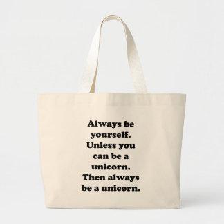 Sea siempre usted mismo unicornio bolsas