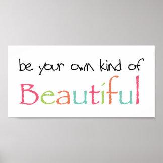 Sea su propia clase de hermoso impresiones