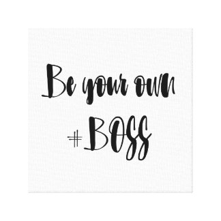 Sea su propio Boss Impresión En Lienzo