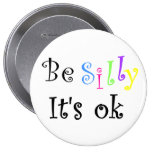 Sea tonto él es aceptable-botón pin
