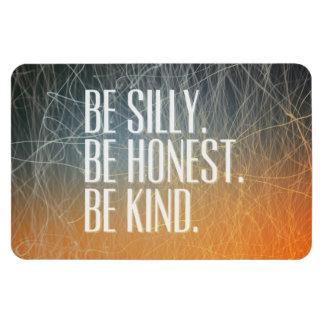 Sea tonto sea honesto - cita de motivación iman flexible