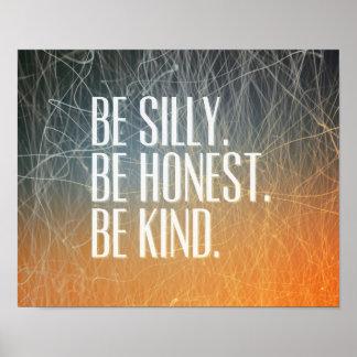 Sea tonto sea honesto - cita de motivación póster