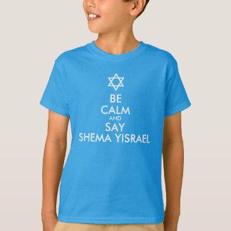 Sea tranquilo y decir Shema Yisrael Playera