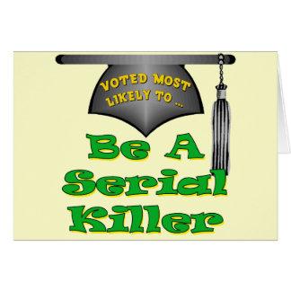 Sea un asesino en serie tarjeta de felicitación