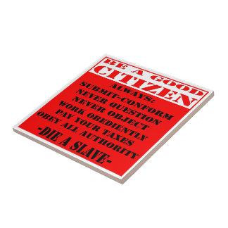 Sea un buen ciudadano y morir un esclavo azulejo cuadrado pequeño