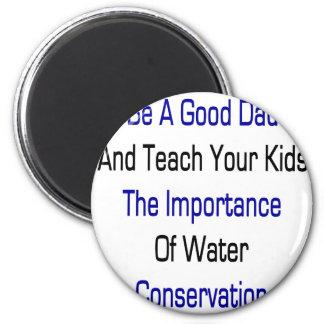 Sea un buen papá y enseñe sus niños a la importanc iman
