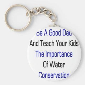 Sea un buen papá y enseñe sus niños a la importanc llavero personalizado