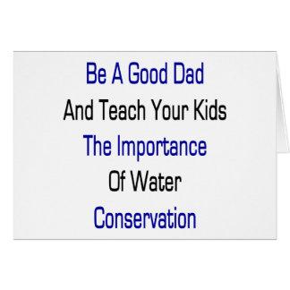 Sea un buen papá y enseñe sus niños a la importanc tarjeta
