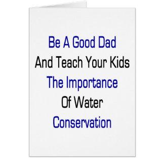 Sea un buen papá y enseñe sus niños a la importanc felicitación