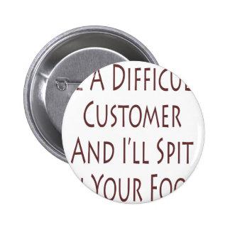 Sea un cliente difícil y escupiré en su comida pin