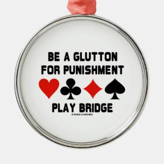 Sea un Glutton para el puente del juego del Adorno Navideño Redondo De Metal