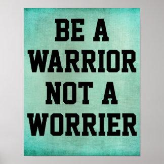 Sea un guerrero no una cita del pesimista