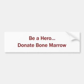 Sea un héroe… Done a la pegatina para el parachoqu Etiqueta De Parachoque