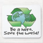 Sea un héroe, recicle Mousepad Tapetes De Ratón