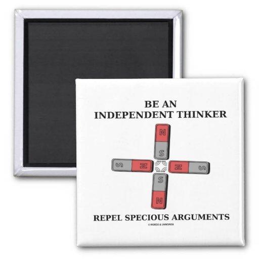 Sea un pensador independiente rechazan discusiones imán para frigorifico
