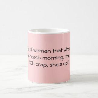 Sea un poco la mujer… taza de café