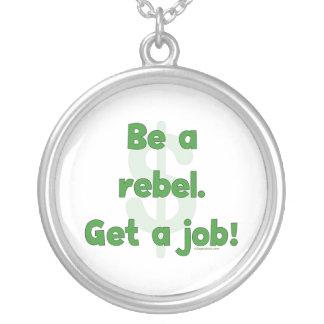 Sea un rebelde consiguen un trabajo colgante redondo