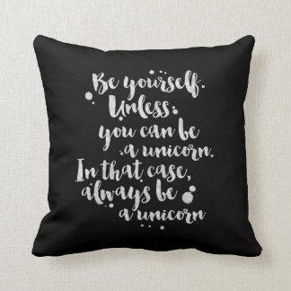 Sea un unicornio - almohada inspirada cojín decorativo