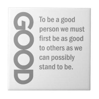 ¡Sea una buena persona! Azulejo Cuadrado Pequeño