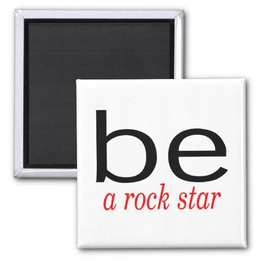 Sea una estrella del rock iman de frigorífico
