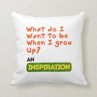 Sea una inspiración cojin