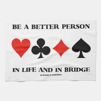 Sea una mejor persona en vida y en puente toallas