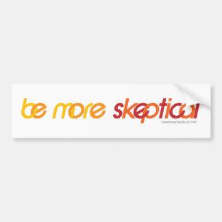 Sea una pegatina para el parachoques más escéptica etiqueta de parachoque