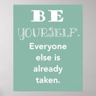 Sea usted mismo.  Cada uno se toma ya la impresión Posters