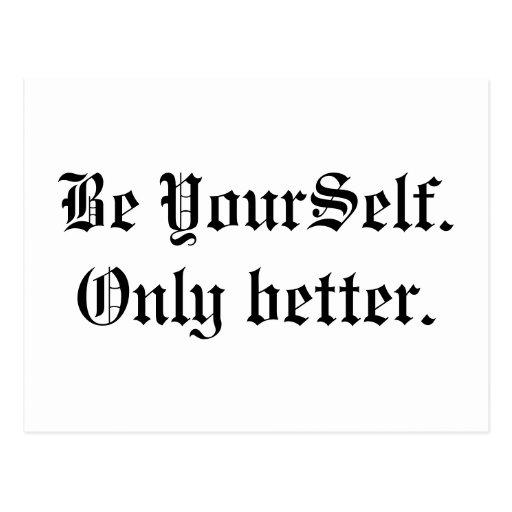 Sea usted mismo. Mejore solamente Postal