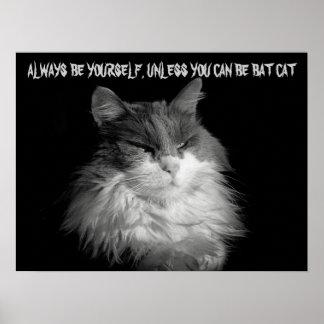 Sea usted mismo o sea gato del palo póster
