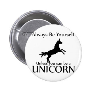 Sea usted mismo unicornio pin redondo de 2 pulgadas