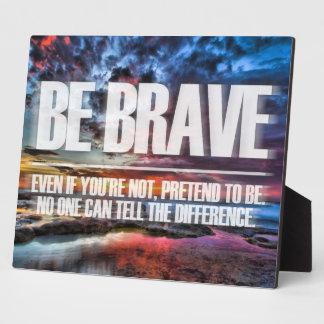 Sea valiente - cita de motivación placa de plastico