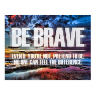 Sea valiente - cita de motivación postales
