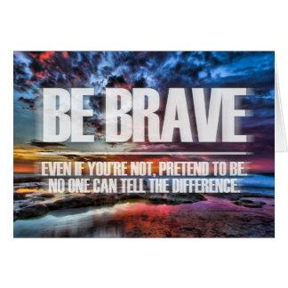 Sea valiente - cita de motivación tarjeta pequeña