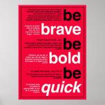 Sea valiente. Sea intrépido. Sea rápido. Citas de  Poster
