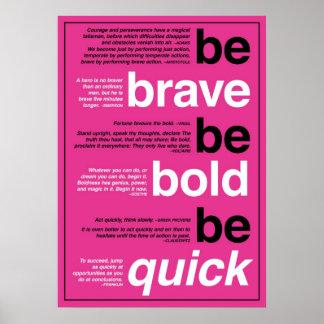 Sea valiente. Sea intrépido. Sea rápido. Citas de  Póster