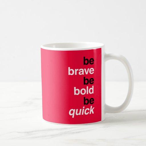 Sea valiente. Sea intrépido. Sea rápido. Citas de  Taza Básica Blanca