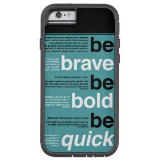 Sea valiente. Sea intrépido. Sea rápido. citas del Funda De iPhone 6 Tough Xtreme
