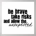 Sea valiente toman riesgos impresiones