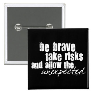 Sea valiente toman riesgos pin cuadrado