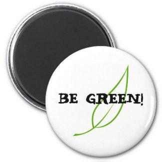 ¡Sea verde! Imanes De Nevera
