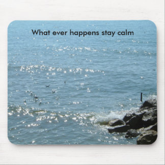 Sea View 2, What ever happens stay calm Mouse Pad