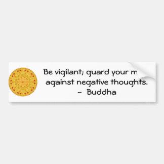Sea vigilante; guarde su mente contra negativa ... pegatina de parachoque